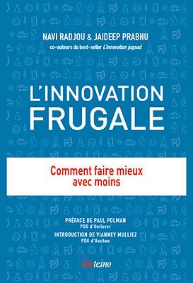 L'innovation frugale Comment faire mieux avec moins